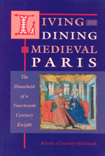 Living and Dining in Medieval Paris: The Household of a Fourteenth Century Knight