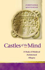 Castles of the Mind: A Study of Medieval Architectural Allegory