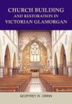Church Building and Restoration in Victorian Glamorgan, 1837-1901