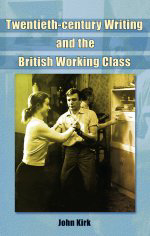 Twentieth-Century Writing and the British Working Class
