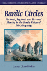 Bardic Circles: National, Regional and Personal Identity in the Bardic Vision of Iolo Morganwg