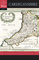 Cardiganshire: The Concise History