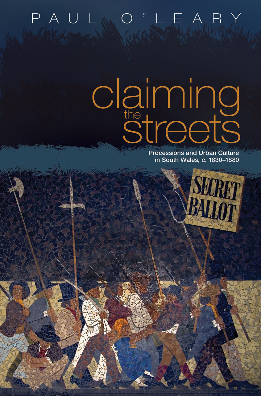 Claiming the Streets: Processions and Urban Culture in South Wales c. 1830-1880