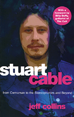 Stuart Cable: From Cwmaman to the Stereophonics and Beyond
