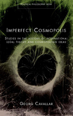 Imperfect Cosmopolis: Studies in the History of International Legal Theory and Cosmopolitan Ideas