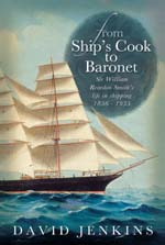 From Ship's Cook to Baronet: Sir William Reardon Smith's Life in Shipping, 1856 - 1935
