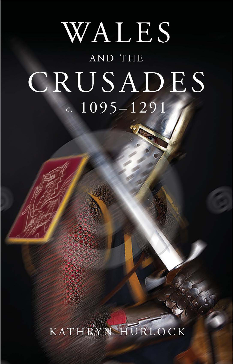 Wales and the Crusades: c. 1095 - 1291
