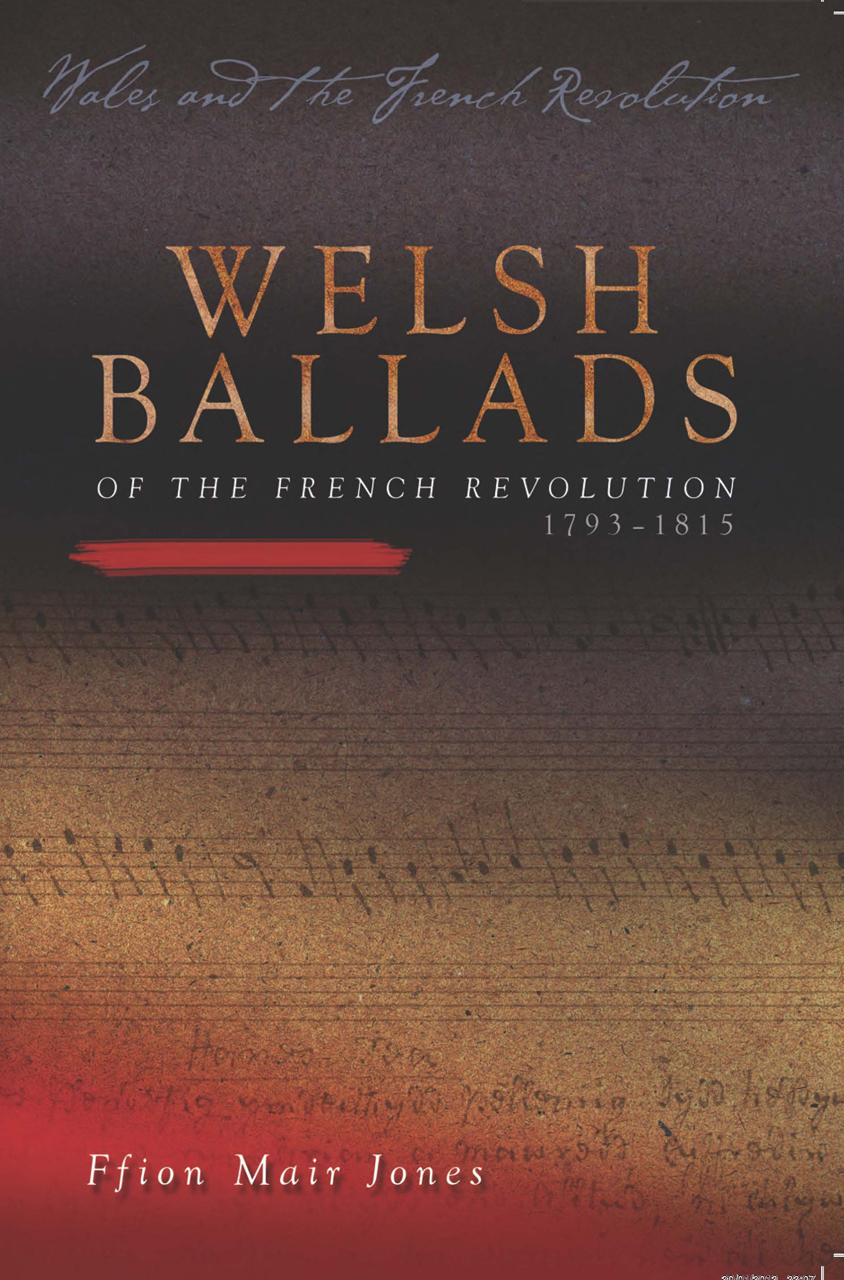 Welsh Ballads of the French Revolution: 1793-1815
