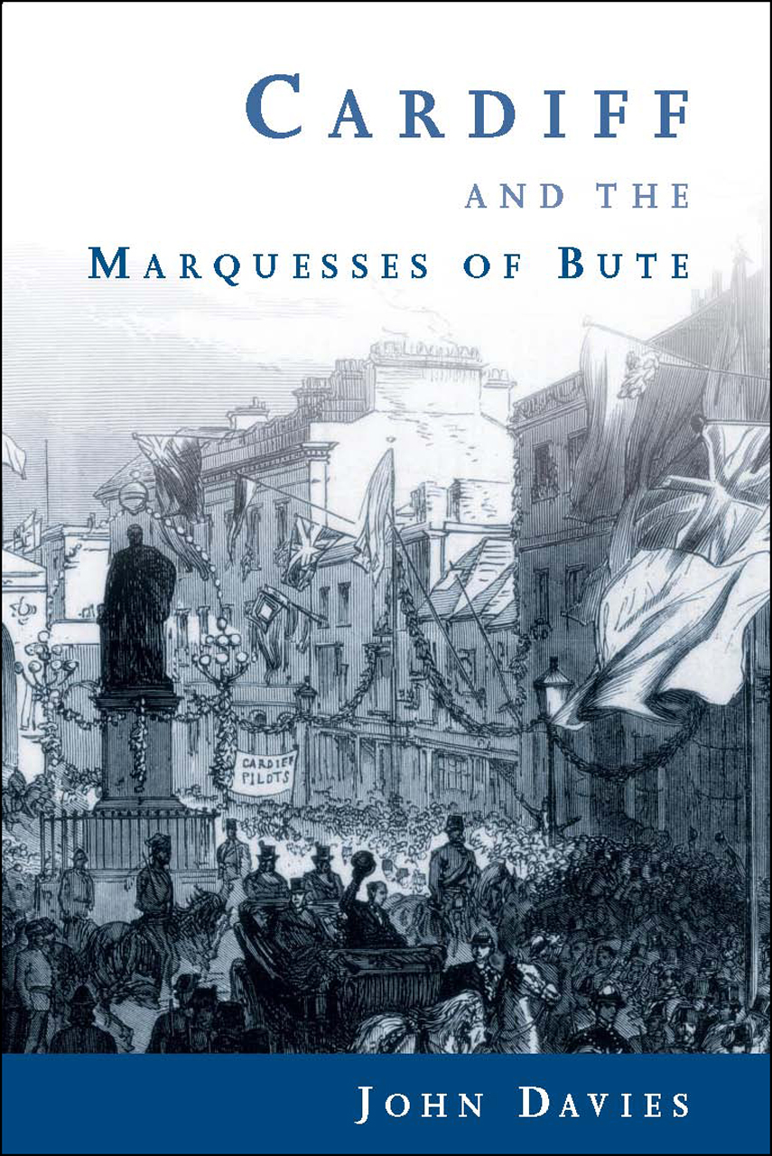 Cardiff and the Marquesses of Bute