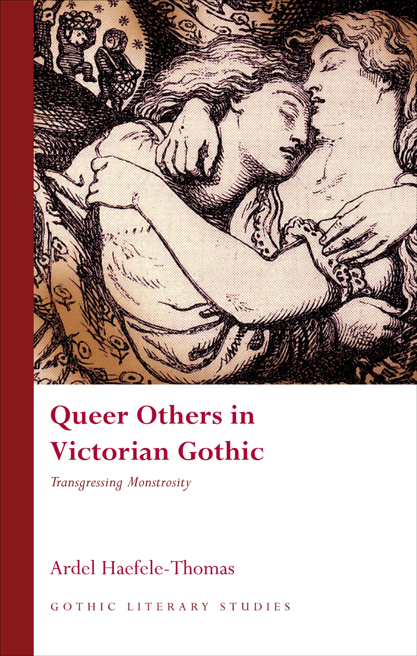 Queer Others in Victorian Gothic: Transgressing Monstrosity