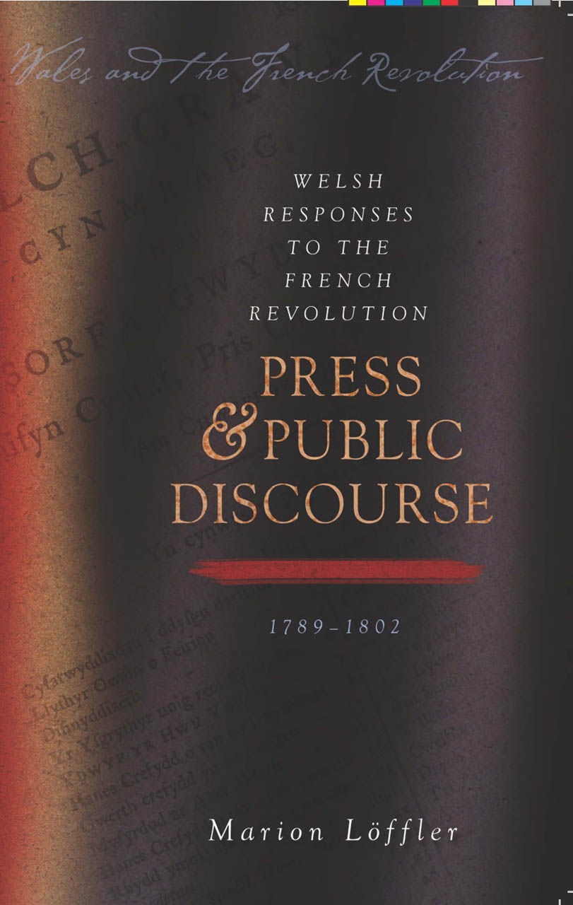 Welsh Responses to the French Revolution: Press and Public Discourse, 1789-1802