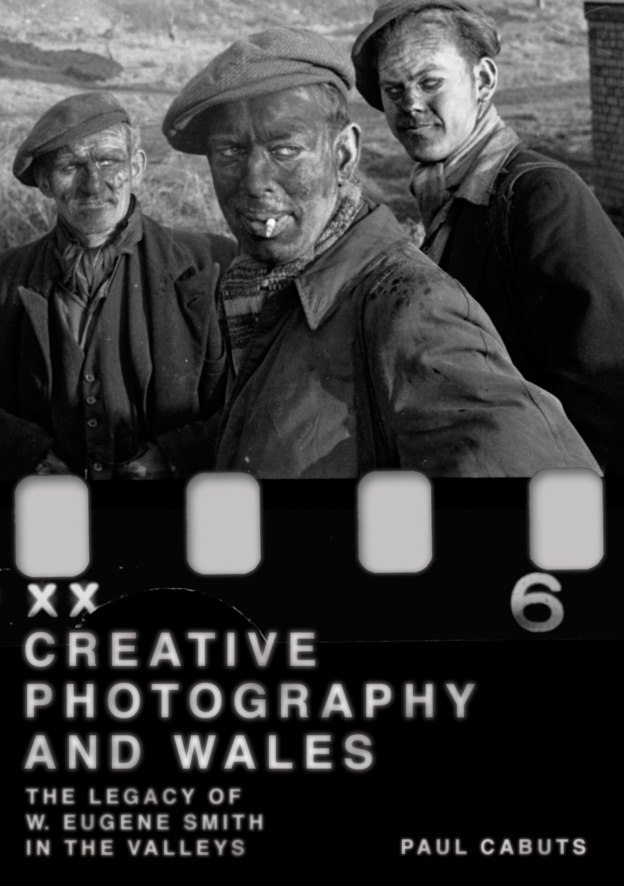 Creative Photography and Wales: The Legacy of W. Eugene Smith in the Valleys