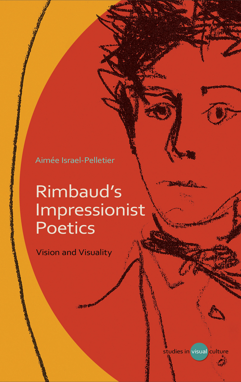 Rimbaud's Impressionist Poetics: Vision and Visuality