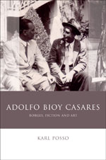 Adolfo Bioy Casares: Borges, Fiction and Art