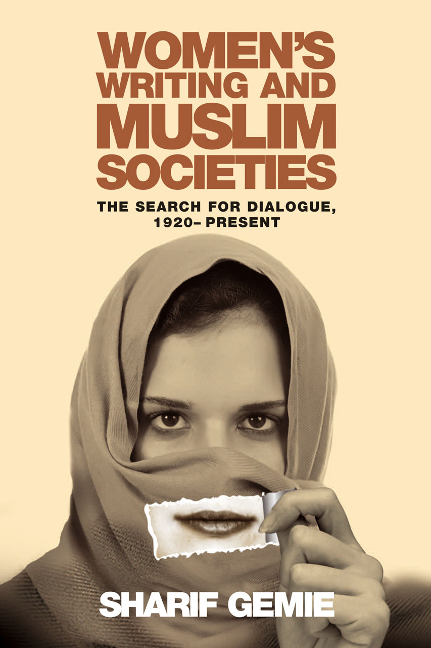 Women's Writing and Muslim Societies: The Search for Dialogue, 1920 - Present