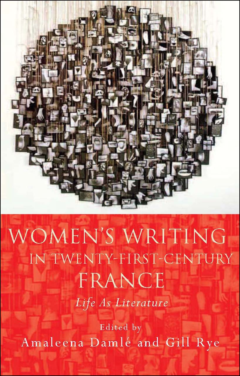 Women's Writing in Twenty-First-Century France: Life As Literature