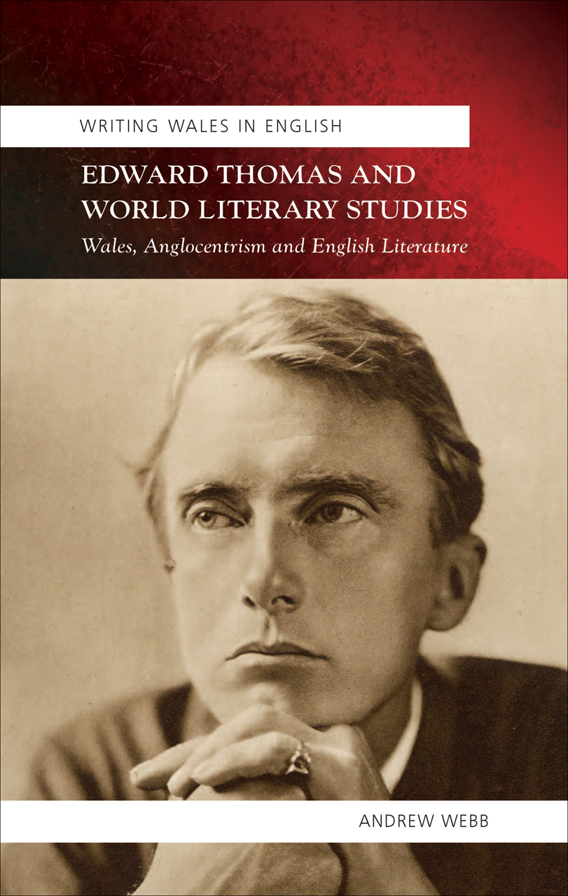 Edward Thomas and World Literary Studies: Wales, Anglocentrism and English Literature