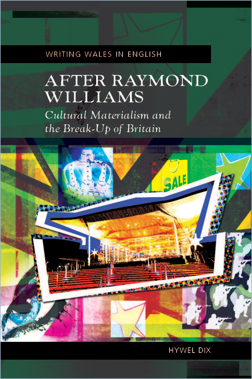 After Raymond Williams: Cultural Materialism and the Break-Up of Britain - New Updated Edition