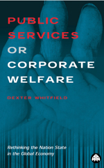 Public Services or Corporate Welfare: Rethinking the Nation State in the Global Economy