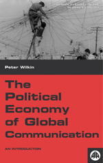 The Political Economy of Global Communication: An Introduction