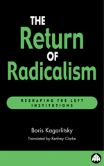 The Return of Radicalism: Reshaping the Left Institutions