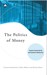 The Politics of Money: Towards Sustainability and Economic Democracy