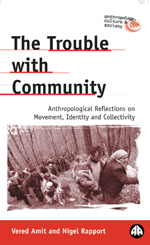 The Trouble with Community: Anthropological Reflections on Movement, Identity and Collectivity