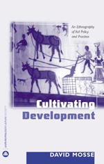 Cultivating Development: An Ethnography of Aid Policy and Practice