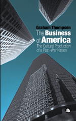 The Business of America: The Cultural Production of a Post-War Nation