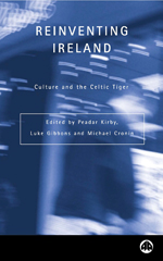 Reinventing Ireland: Culture, Society and the Global Economy