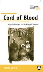 Cord of Blood: Possession and the Making of Voodoo