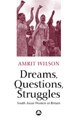 Dreams, Questions, Struggles: South Asian Women in Britain