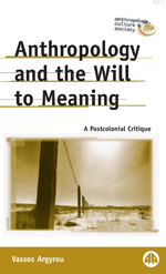 Anthropology and the Will to Meaning: A Postcolonial Critique