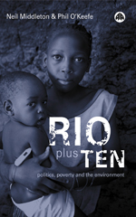 Rio Plus Ten: Politics, Poverty and the Environment