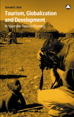 Tourism, Globalization and Development: Responsible Tourism Planning