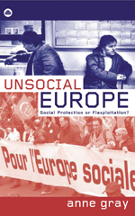 Unsocial Europe: Social Protection Or Flexploitation?