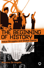 The Beginning of History: Value Struggles and Global Capital