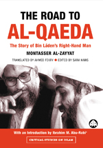 The Road to Al-Qaeda: The Story of Bin Laden's Right-Hand Man