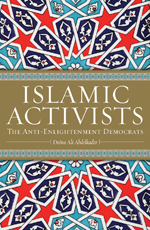Islamic Activists: The Anti-Enlightenment Democrats