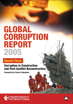 Global Corruption Report 2005: Special Focus: Corruption in Construction and Post-Conflict Reconstruction