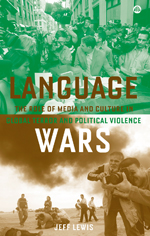 Language Wars: The Role of Media and Culture in Global Terror and Political Violence