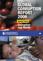 Global Corruption Report 2006: Special Focus: Corruption and Health