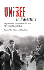 Unfree in Palestine: Registration, Documentation and Movement Restriction