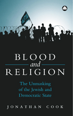 Blood and Religion: The Unmasking of the Jewish and Democratic State