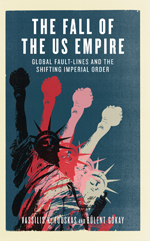 The Fall of the US Empire: Global Fault-Lines and the Shifting Imperial Order