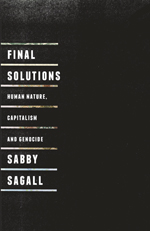 Final Solutions: Human Nature, Capitalism and Genocide