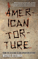 American Torture: From the Cold War to Abu Ghraib and Beyond