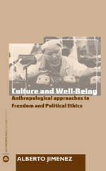 Culture and Well-Being: Anthropological Approaches to Freedom and Political Ethics