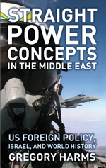 Straight Power Concepts in the Middle East: US Foreign Policy, Israel and World History