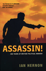 Assassin!: 200 Years of British Political Murder
